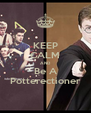 KEEP CALM AND Be A Potterectioner - Personalised Poster A4 size