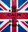 KEEP CALM AND BE A PRIN - Personalised Poster A4 size