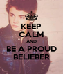 KEEP CALM AND BE A PROUD BELIEBER - Personalised Poster A4 size