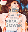 KEEP CALM AND BE A PROUD JOWER - Personalised Poster A4 size