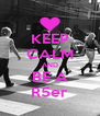 KEEP CALM AND BE A R5er - Personalised Poster A4 size