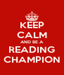 KEEP CALM AND BE A READING CHAMPION - Personalised Poster A4 size