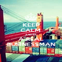 KEEP CALM AND BE A REAL BUSINESSMAN - Personalised Poster A4 size