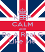 KEEP CALM AND Be A Real G Like Me - Personalised Poster A4 size