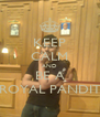 KEEP CALM AND BE A ROYAL PANDIT - Personalised Poster A4 size