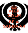 KEEP CALM AND BE A SARDAAR - Personalised Poster A4 size