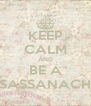 KEEP CALM AND BE A SASSANACH - Personalised Poster A4 size