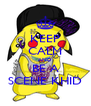 KEEP CALM AND BE A SCENE KHID - Personalised Poster A4 size