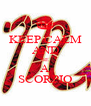 KEEP CALM AND BE A SCORPIO - Personalised Poster A4 size