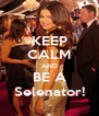 KEEP CALM AND BE A Selenator! - Personalised Poster A4 size