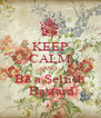 KEEP CALM AND Be a Selfish  Bastard - Personalised Poster A4 size