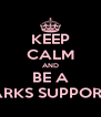 KEEP CALM AND BE A SHARKS SUPPORTER - Personalised Poster A4 size