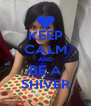 KEEP CALM AND BE A SHIVER - Personalised Poster A4 size
