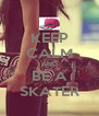 KEEP CALM AND BE A SKATER - Personalised Poster A4 size