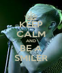 KEEP CALM AND BE A SMILER - Personalised Poster A4 size