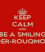 KEEP CALM AND BE A SMILING SPIDER-ROUQMOUTH - Personalised Poster A4 size