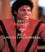 KEEP CALM AND BE A  SMOOTH CRIMINAL - Personalised Poster A4 size