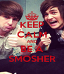KEEP CALM AND BE A SMOSHER - Personalised Poster A4 size
