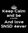 Keep Calm and be a SONE And love SNSD 4ever - Personalised Poster A4 size