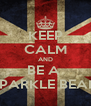 KEEP CALM AND BE A  SPARKLE BEAN - Personalised Poster A4 size