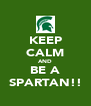 KEEP CALM AND BE A SPARTAN!! - Personalised Poster A4 size