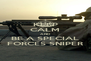 KEEP CALM AND BE A SPECIAL FORCES SNIPER - Personalised Poster A4 size