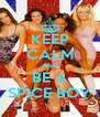 KEEP CALM AND BE A SPICE BOY - Personalised Poster A4 size