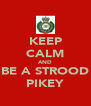 KEEP CALM AND BE A STROOD PIKEY - Personalised Poster A4 size