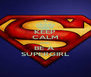 KEEP CALM AND BE A  SUPERGIRL - Personalised Poster A4 size