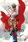 KEEP CALM AND BE A SUPERHERO - Personalised Poster A4 size