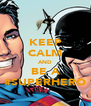 KEEP CALM AND BE A #SUPERHERO - Personalised Poster A4 size