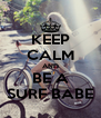 KEEP CALM AND BE A SURF BABE - Personalised Poster A4 size