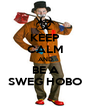 KEEP CALM AND BE A SWEG HOBO - Personalised Poster A4 size