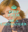 KEEP CALM AND BE A TAENGANGER  - Personalised Poster A4 size