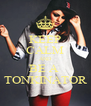 KEEP CALM AND BE A  TONKINATOR - Personalised Poster A4 size
