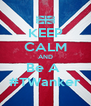 KEEP CALM AND Be A  #TWanker - Personalised Poster A4 size