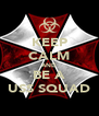 KEEP CALM AND BE A USS SQUAD - Personalised Poster A4 size