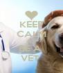 KEEP CALM AND BE A  VET  - Personalised Poster A4 size