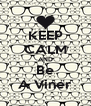 KEEP CALM AND Be A Viner - Personalised Poster A4 size