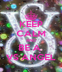 KEEP CALM AND BE A  VS ANGEL - Personalised Poster A4 size