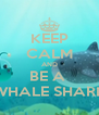 KEEP CALM AND BE A  WHALE SHARK - Personalised Poster A4 size