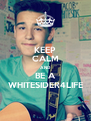 KEEP CALM AND BE A WHITESIDER4LIFE - Personalised Poster A4 size