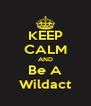 KEEP CALM AND Be A Wildact - Personalised Poster A4 size