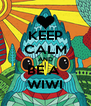KEEP CALM AND BE A  WIWI - Personalised Poster A4 size