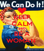 KEEP CALM AND BE A WOMAN  - Personalised Poster A4 size