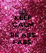KEEP CALM AND BE ABS FABS  - Personalised Poster A4 size