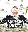 KEEP CALM AND BE ACCOUNTANT PUBLIC - Personalised Poster A4 size