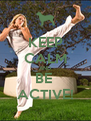 KEEP CALM AND BE  ACTIVE! - Personalised Poster A4 size