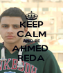 KEEP CALM AND BE AHMED  REDA - Personalised Poster A4 size
