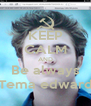 KEEP CALM AND Be always Tema edward - Personalised Poster A4 size